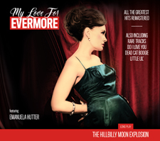 Hillbilly Moon Explosion 'My Love For Evermore' best of CD & LP